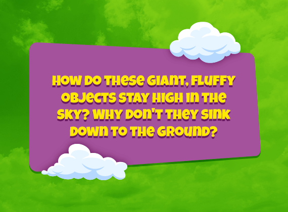 How do clouds float