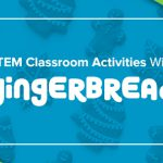 STEM classroom activities with gingerbread